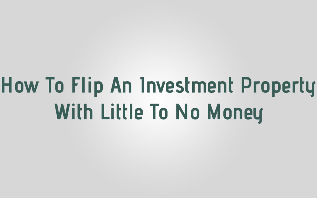 how to flip an investment property loan