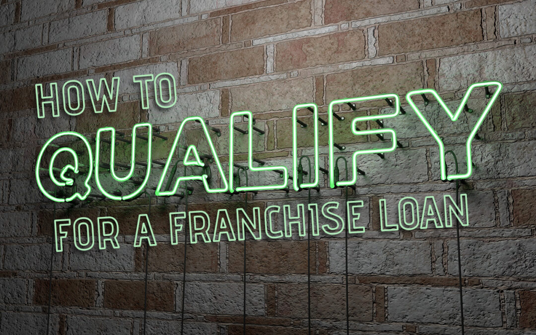 how to qualify for franchise loan